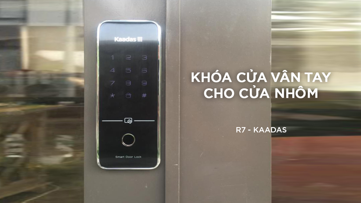 Khóa cửa vân tay cửa nhôm KAADAS R7